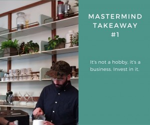 Mastermind Takeaway #1